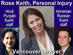Rose Keith, experienced ICBC injury settlements lawyer with staff fluent in Hindi, Punjabi, Armenian and Russian - click for more information